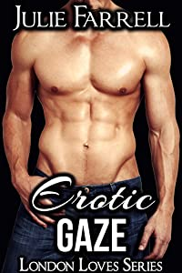 Erotic Gaze (London Loves, #4)