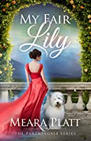 My Fair Lily (Farthingale, #1)