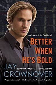 Better When He's Bold (Welcome to the Point, #2)
