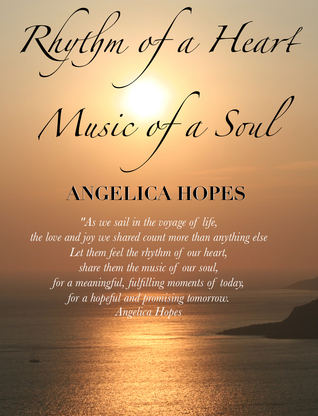 Rhythm of a Heart, Music of a Soul by Angelica Hopes