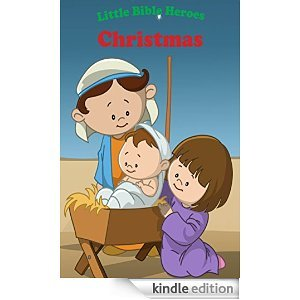 Little Bible Heroes Christmas by Victoria Kovacs