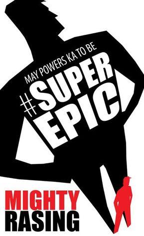 May Powers Ka To Be #SuperEpic