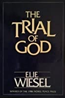 a comparison of the book of job and elie wiesels play the trial of god from the perspective of the d