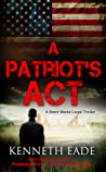 A Patriot's Act (Brent Marks Legal Thrillers #1)