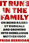 It Runs in the Family: On Being Raised by Radicals and Growing Into Rebellious Motherhood