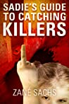 Sadie's Guide to Catching Killers: UNCUT (Black Humor/Horror)