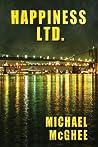 Happiness Ltd. by Michael   McGhee