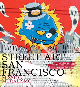 Street Art San Francisco by Annice Jacoby
