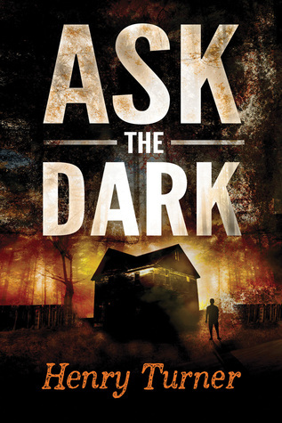 Ask the Dark by Henry  Turner