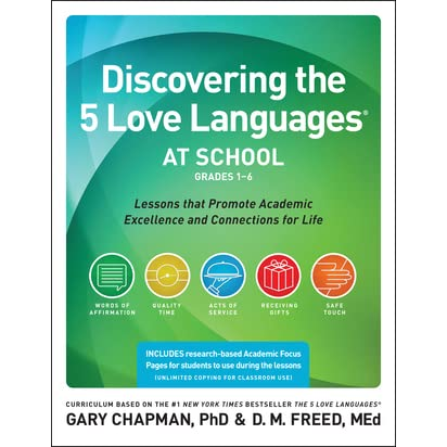 Discovering The 5 Love Languages At School Grades 1 6 Lessons That Promote Academic Excellence And Connections For Life By Gary Chapman