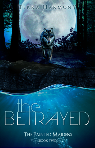 The Betrayed (The Painted Maidens Trilogy, #2)