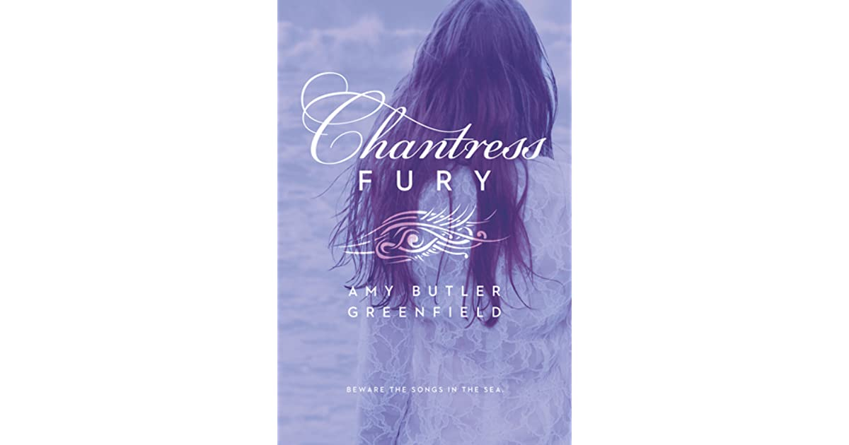 Chantress Fury Chantress 3 By Amy Butler Greenfield