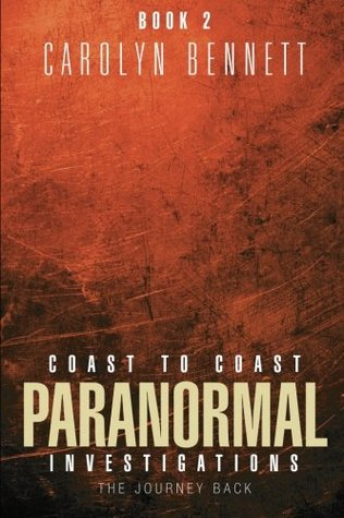 Coast to Coast Paranormal Investigation: The Journey Back