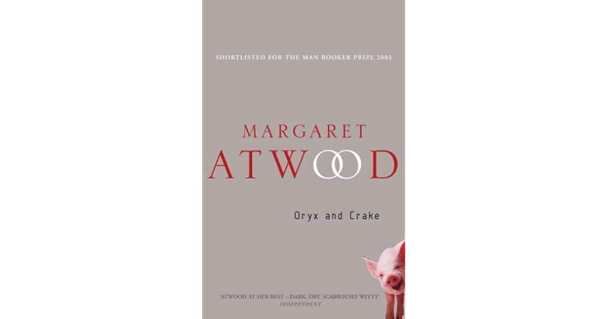 Oryx And Crake (MaddAddam #1) By Margaret Atwood