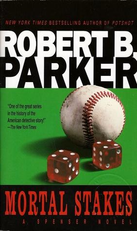Mortal Stakes (Spenser, #3) by Robert B  Parker
