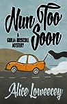 Nun Too Soon by Alice Loweecey