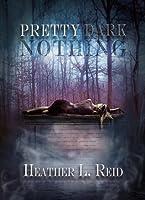 Pretty Dark Nothing (Pretty Dark Nothing, #1)