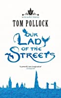 Our Lady of the Streets (The Skyscraper Throne, #3)