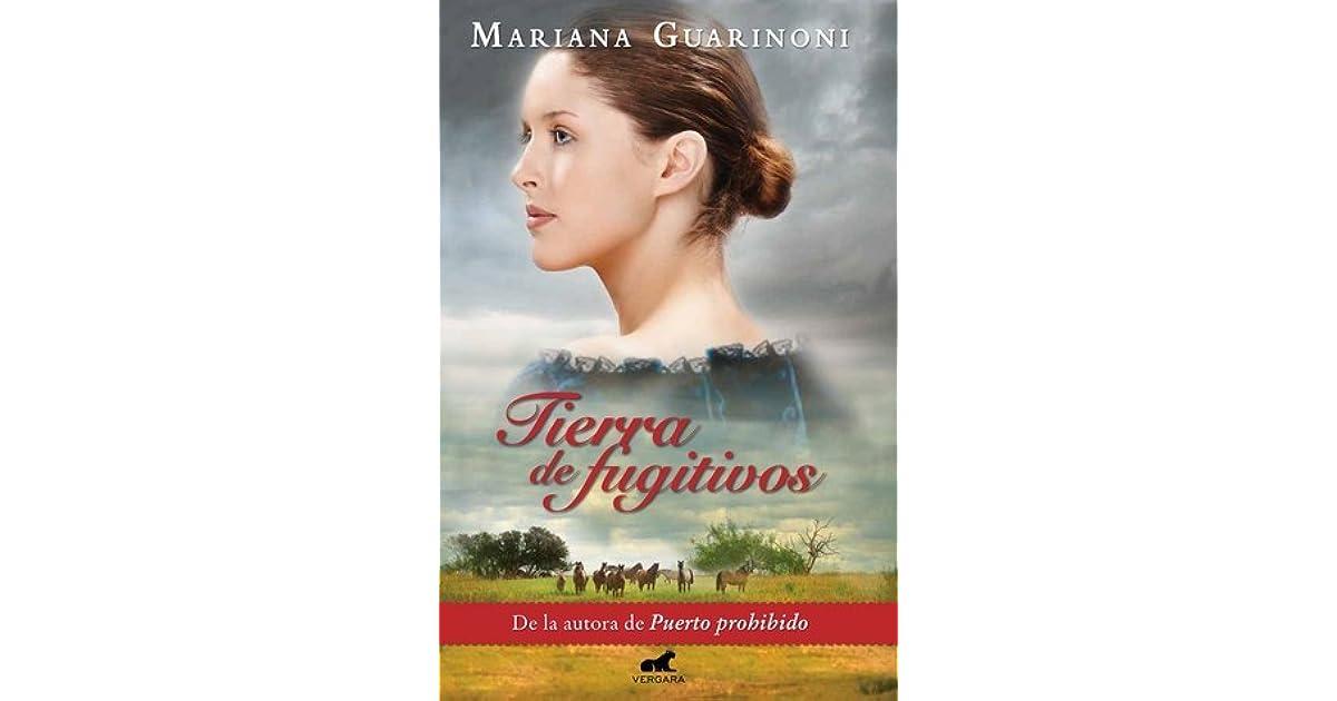 Tierra De Fugitivos By Mariana Guarinoni