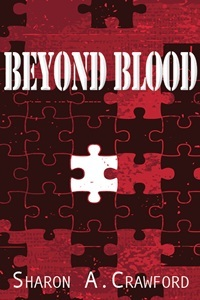 Beyond Blood by Sharon A. Crawford