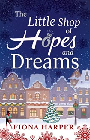 [Download] ➶ The Little Shop of Hopes and Dreams  ✤ Fiona Harper – Sunkgirls.info