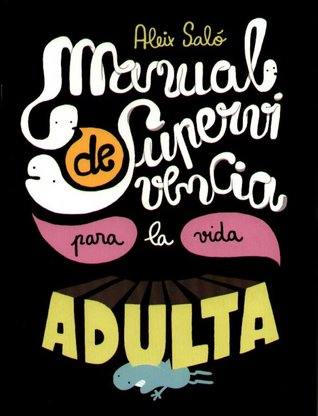 Manual de supervivencia para la vida adulta