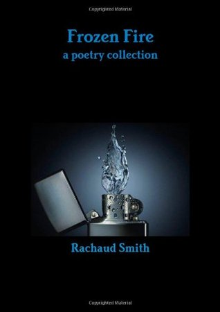 Frozen Fire: A Poetry Collection