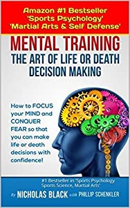 Mental Training: The Art of Life and Death Decision-Making