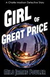 Girl of Great Price by Milo James Fowler