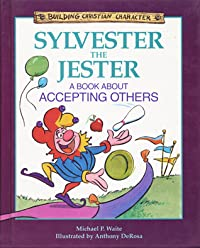 Sylvester the Jester: A Book about Accepting Others
