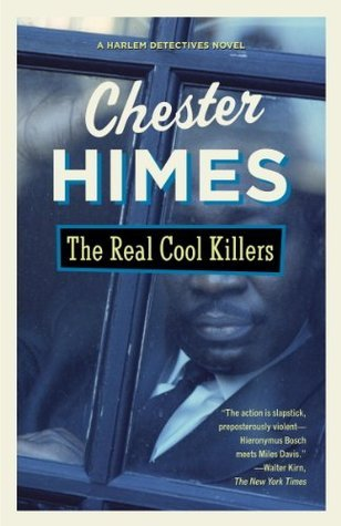 The Real Cool Killers (Harlem Cycle #2 - Chester Himes