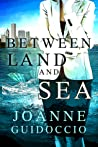 Between Land and Sea (The Mediterranean Trilogy, #1)