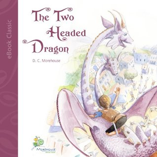 The Two Headed Dragon (eBook Classic): A short story for dreamers of all ages