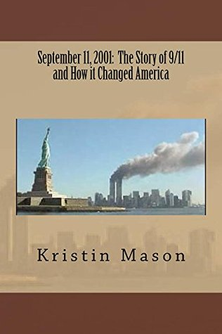 September 11, 2001: The Story of 9/11 and How it Changed America