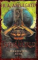Kauhujen kita (Everworld, #6)