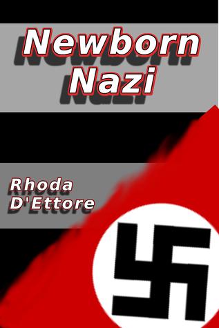 Newborn Nazi by Rhoda D'Ettore