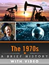 The 1970s: A Brief History (Enhanced Version)