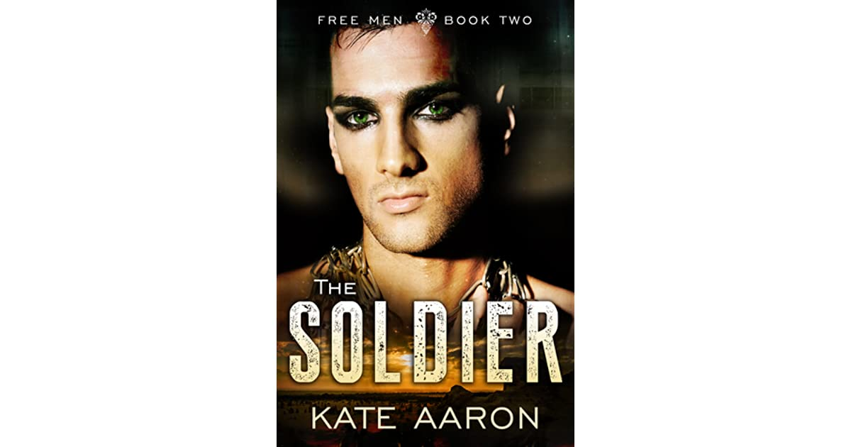 The Soldier (Free Men, #2) by Kate Aaron