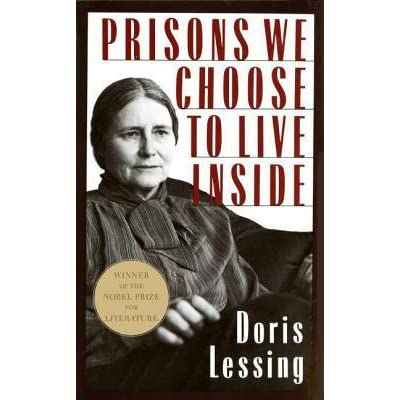 an analysis of importance of history in the book prisons we choose to live inside by doris lessing This item:prisons we choose to live inside by doris lessing paperback $1097 if you buy a new print edition of this book (or purchased one in the past), you.