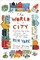 World in a City: Traveling the Globe Through the Neighborhoods of the New New York