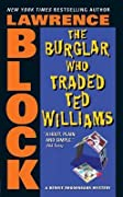 The Burglar Who Traded Ted Williams (Bernie Rhodenbarr, #6)