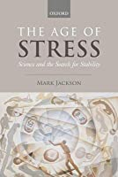 Age of Stress: Science and the Search for Stability