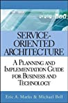 Executive's Guide to Service-Oriented Architecture: A Planning and Implementation Guide for Business and Technology