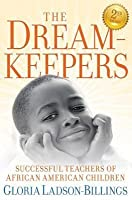Dreamkeepers: Successful Teachers of African American Children (Revised)