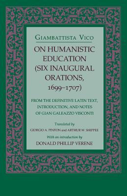 On Humanistic Education: Six Inaugural Orations, 1699-1707
