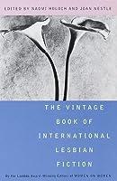 Vintage Book of International Lesbian Fiction