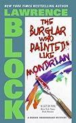The Burglar Who Painted Like Mondrian (Bernie Rhodenbarr, #5)