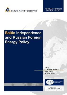 Baltic Independence and Russian Foreign Energy Policy
