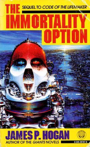 Immortality Option by James P. Hogan