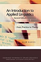 Introduction to Applied Linguistics: From Practice to Theory. Edingbrugh Textbooks in Applied Linguistics (Revised)